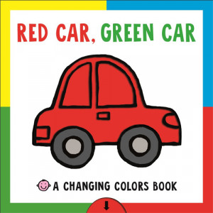 Red Car, Green Car: A Changing Colors Book
