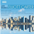 Elliott Carter: Late Works/Oliver Knussen