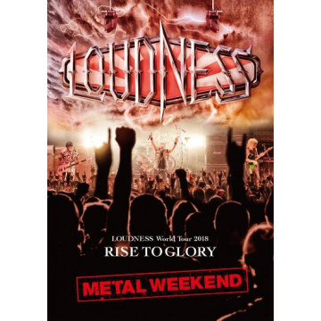 World Tour 2018 RISE TO GLORY METAL  WEEKEND